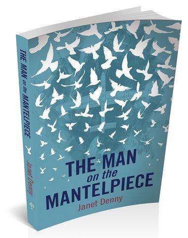 The Man on the Mantelpiece [Hardback Edition]