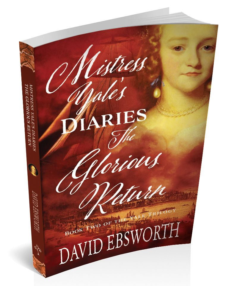 Book cover for 'Mistress Yale's Diaries, The Glorious Return' by David Ebsworth