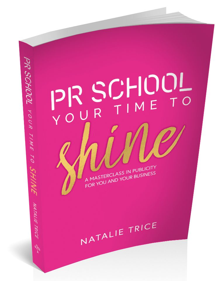 Cover for 'PR School: Your Time To Shine' by Natalie Trice