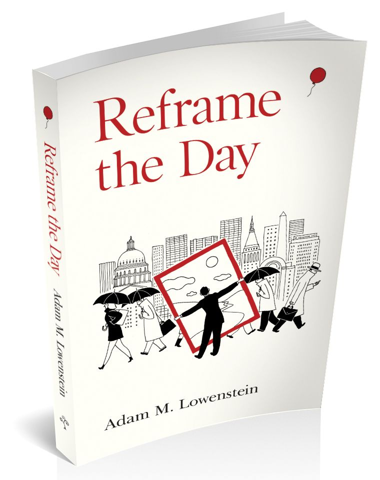 3d cover reframe the day adam m Lowenstein