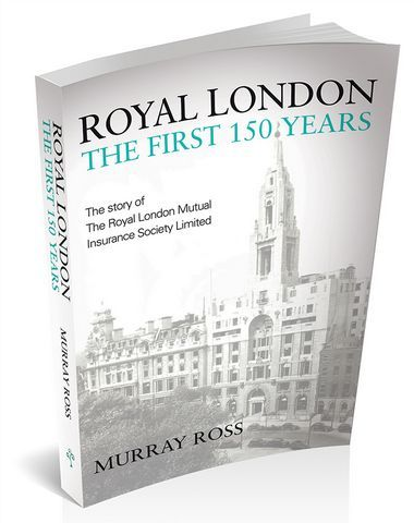 Royal London: The First 150 Years