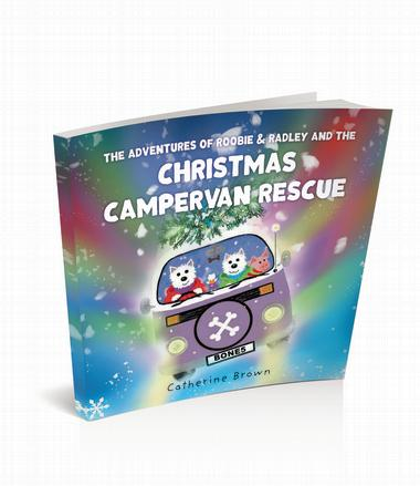 The Adventures of Roobie & Radley and the Christmas Campervan Rescue [Hardback]