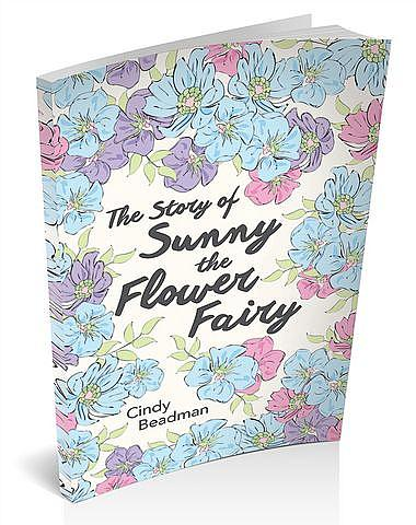The Story of Sunny the Flower Fairy [Hardback Edition]