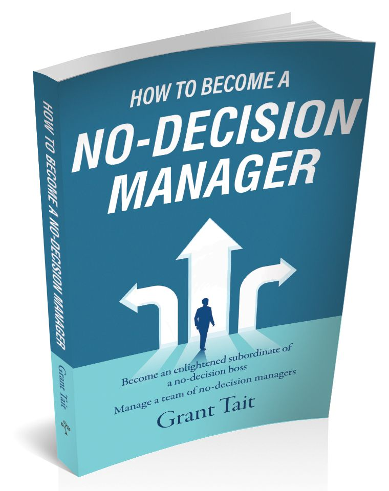How to Become a No-Decision Manager