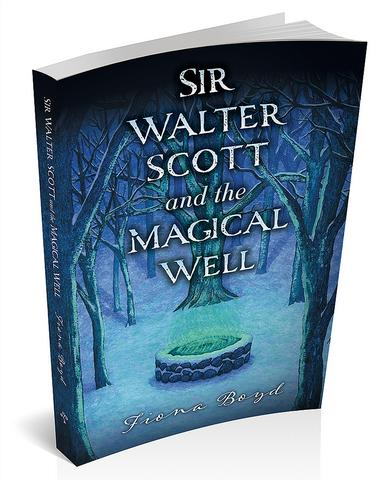 3d cover image for sir Walter Scott and the magical well by Fiona Boyd