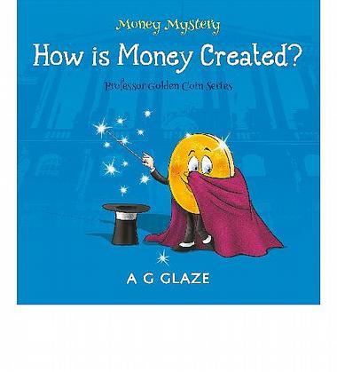 Money Mystery: How is Money Created?