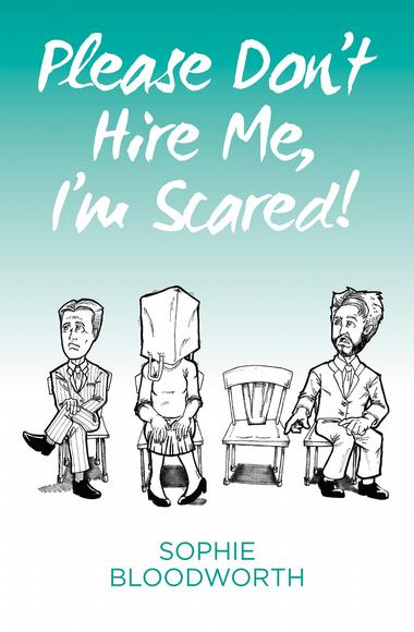Please Don't Hire Me, I'm Scared!