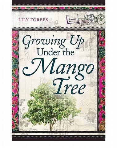 Growing Up Under the Mango Tree [Hardback Edition]