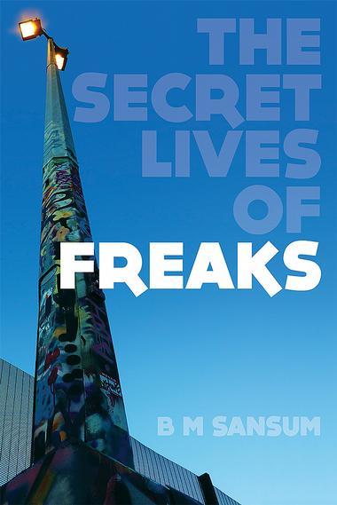 The Secret Lives of Freaks
