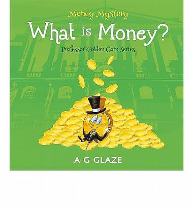 Money Mystery: What is Money?