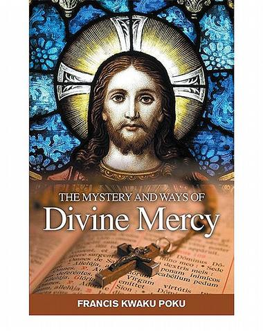The Mystery and Ways of Divine Mercy